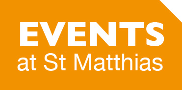 Events at St Matthias Halls