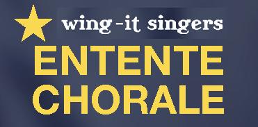 Wing-it Singers' Entente Chorale